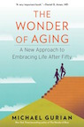 The Wonder of Aging, by Michael Gurian